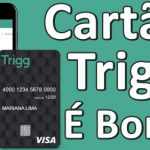 Cartão Trigg é confiável? Vale a pena? Testamos!