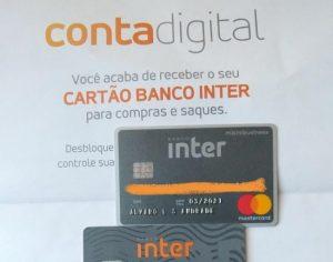 você acaba de receber o seu cartão Banco Inter para compras e saques