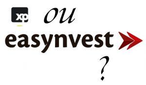 XP Investimentos ou Easynvest comparativo